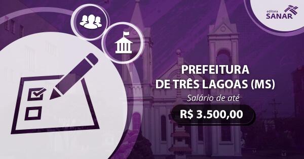 Concurso Prefeitura de Três Lagoas (MS) 2017: edital publicado com vagas para Enfermagem, Odontologia e mais