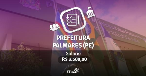 Processo Seletivo Prefeitura Palmares (PE): edital publicado com vagas para Enfermeiros e Dentistas