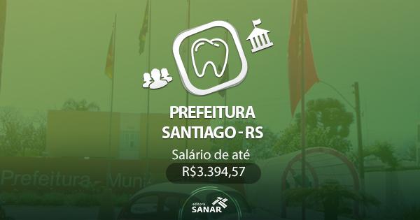 Concurso Prefeitura de Santiago - RS 2017: edital divulgado com vagas em Odontologia