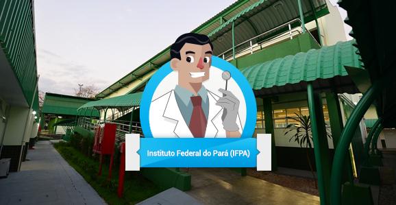 IFPA abre concurso público para Odontólogos