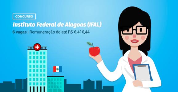 IFAL (AL) abre concurso público para Nutricionistas