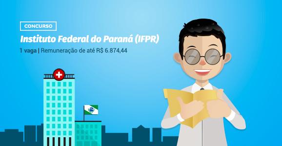 IFPR (PR) abre concurso público para Psicólogos