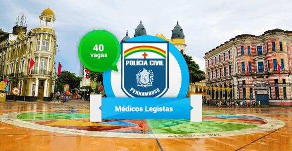Polícia Civil de Pernambuco abrirá concurso público com 40 vagas para Médicos Legistas