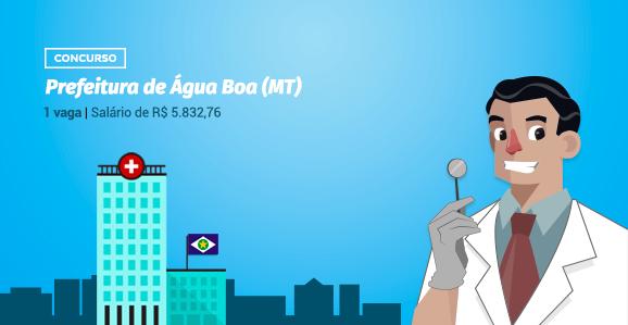 Prefeitura de Água Boa (MT) abre concurso público para Odontólogos
