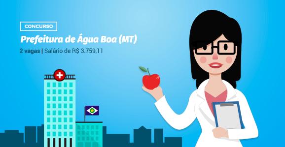 Prefeitura de Água Boa (MT) abre concurso público para Nutricionistas