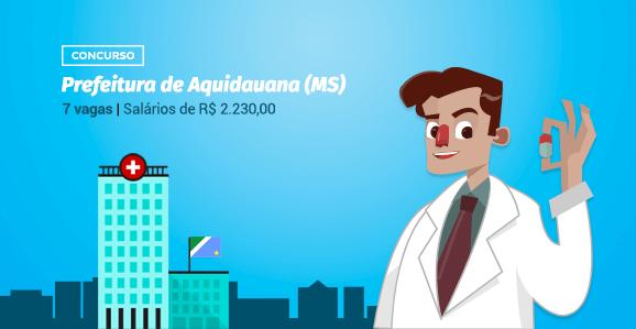 Prefeitura de Aquidauana (MS) abre concurso público para Farmacêuticos