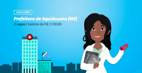 Prefeitura de Aquidauana (MS) abre concurso público para Fisioterapeutas
