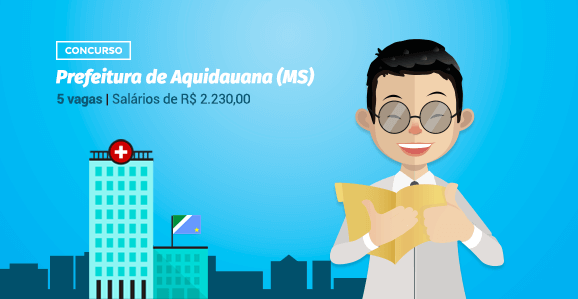 Prefeitura de Aquidauana (MS) abre concurso público para Psicólogos