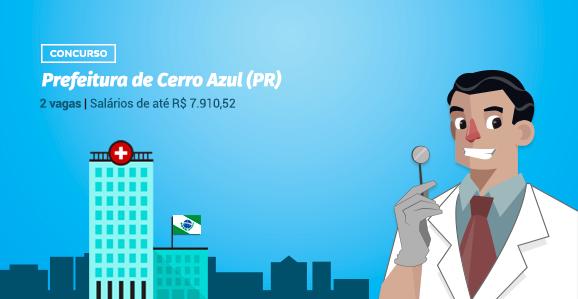 Prefeitura de Cerro Azul (PR) abre concurso público para Dentistas