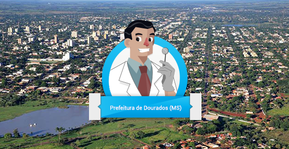 Prefeitura de Dourados (MS) abre concurso público para Dentistas