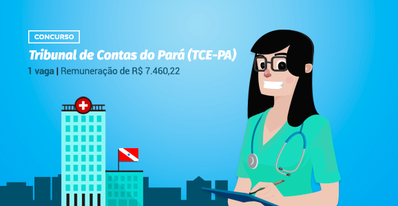 TCE-PA abre concurso público para Enfermeiros