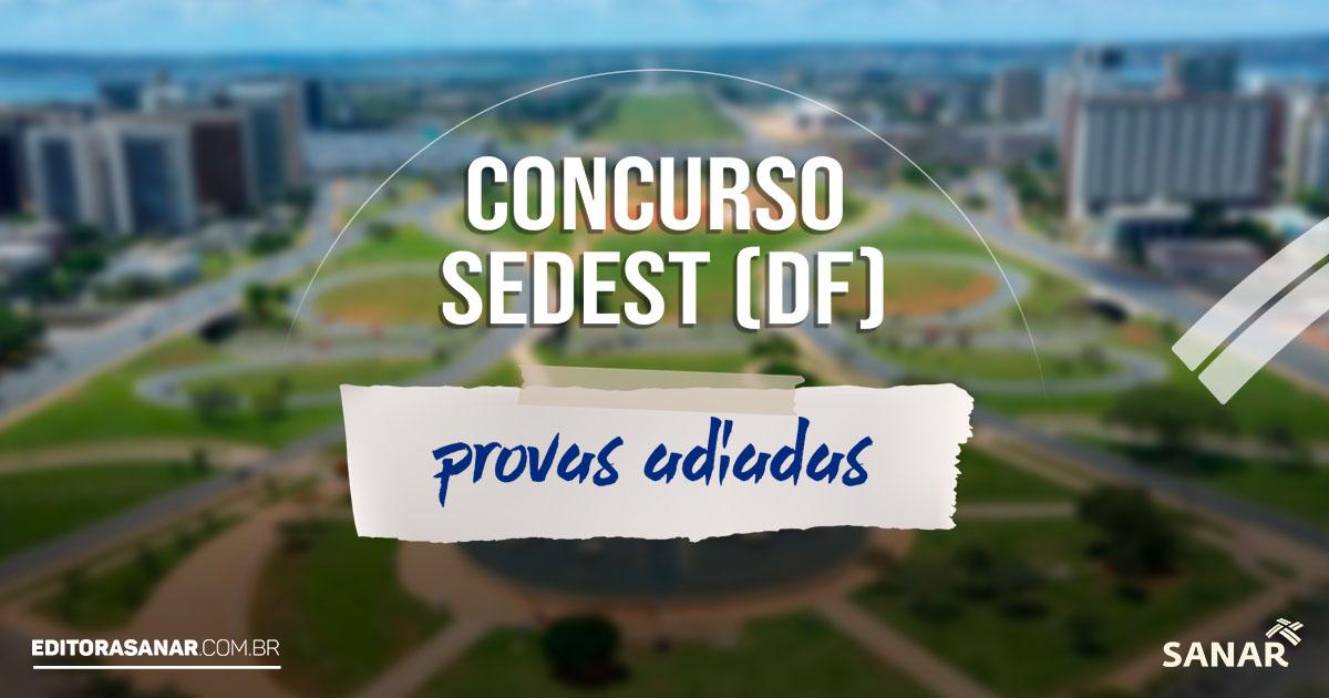 Concurso Sedest (DF) é adiado após irregularidades. Novas datas sairão em breve