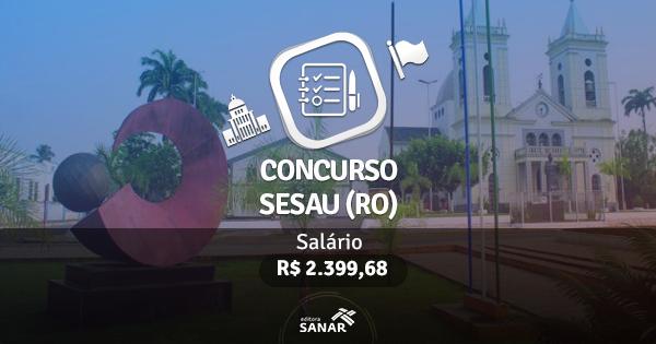Concurso SESAU (RO): edital publicado com vagas para Enfermeiros