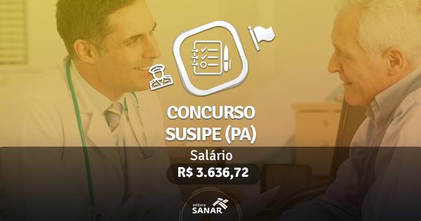 SUSIPE (PA) abre inscrições de concurso público com vagas para Psicólogos, Farmacêuticos e Enfermeiros