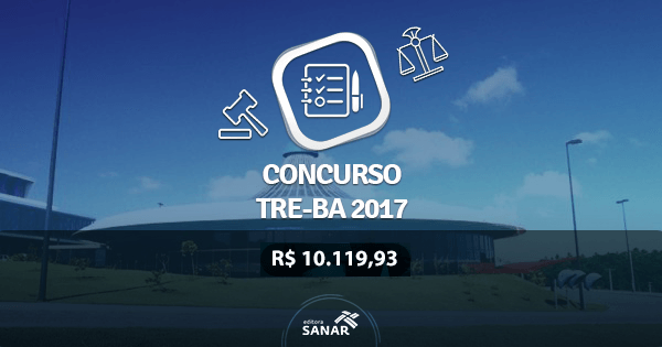 Concurso TRE-BA 2017: vagas para Psicologia, Odontologia e Medicina