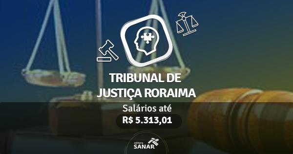 Tribunal de Justiça de Roraima recebe autorização para seu concurso. Vagas para Psicólogo