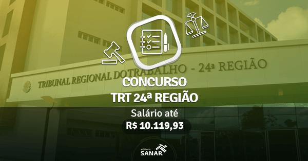 Concurso TRT 24ª: edital publicado com vagas para Médicos