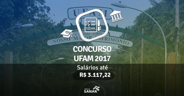 Concurso UFAM 2017: edital publicado com vagas para Psicólogos, Enfermeiros, Nutricionistas e mais