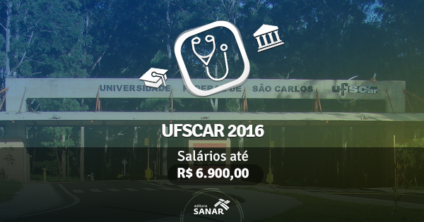 Concurso UFSCar 2016 lança edital com vagas para Médicos do Trabalho e Veterinários