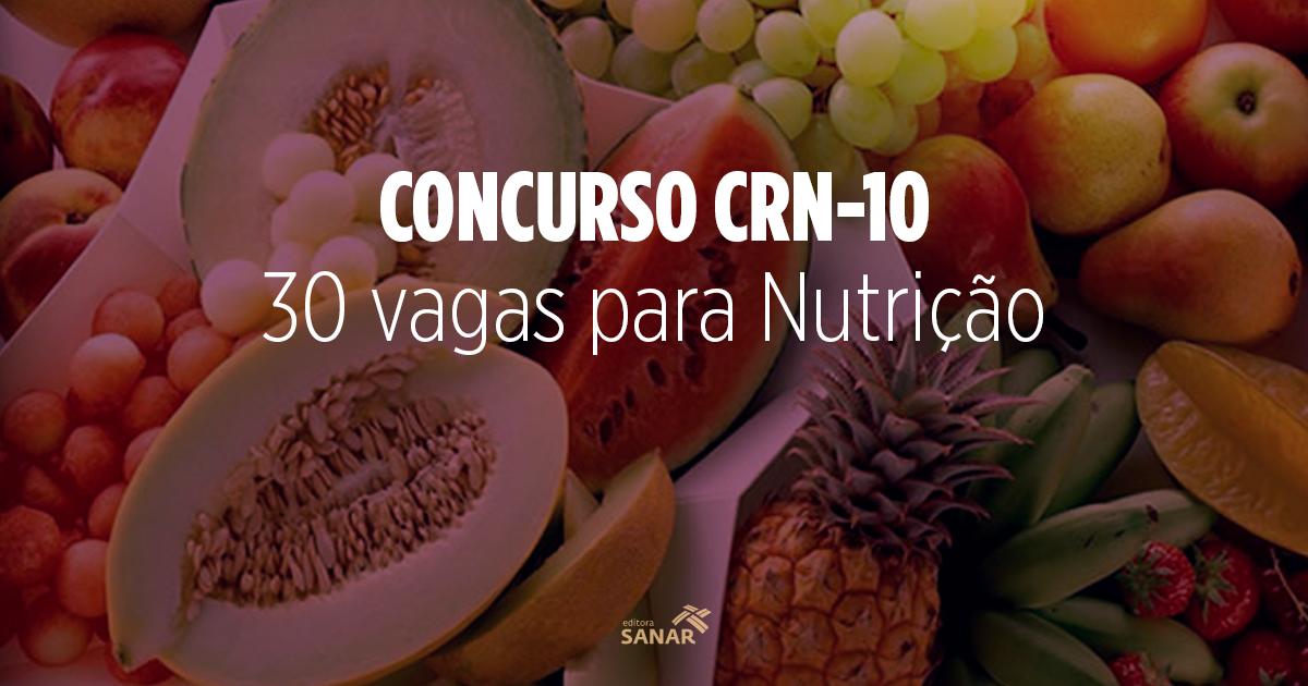 Concurso CRN-10: inscrições abertas com 30 vagas para Nutricionistas