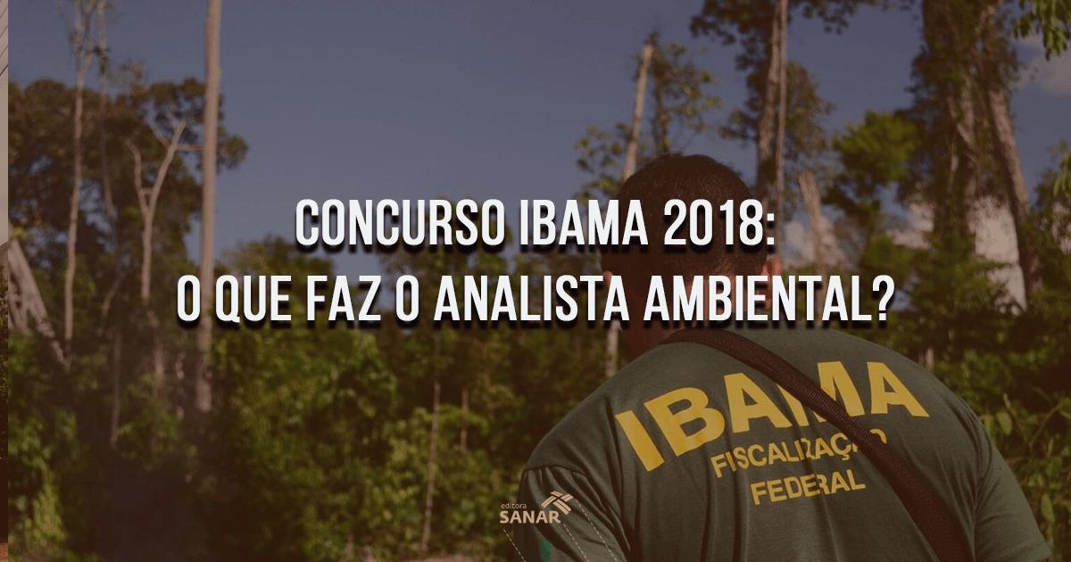 Concurso IBAMA 2018: O que faz o Analista Ambiental?