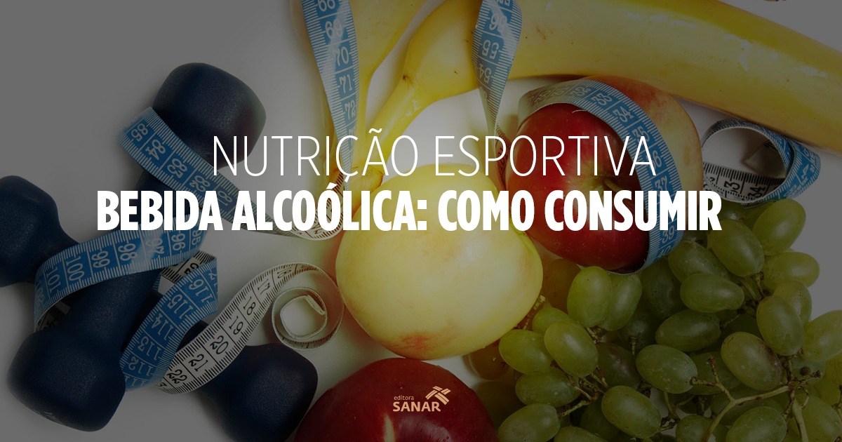 Nutrição Esportiva: Você sabe o real efeito do consumo de bebidas alcoólicas para a dieta?