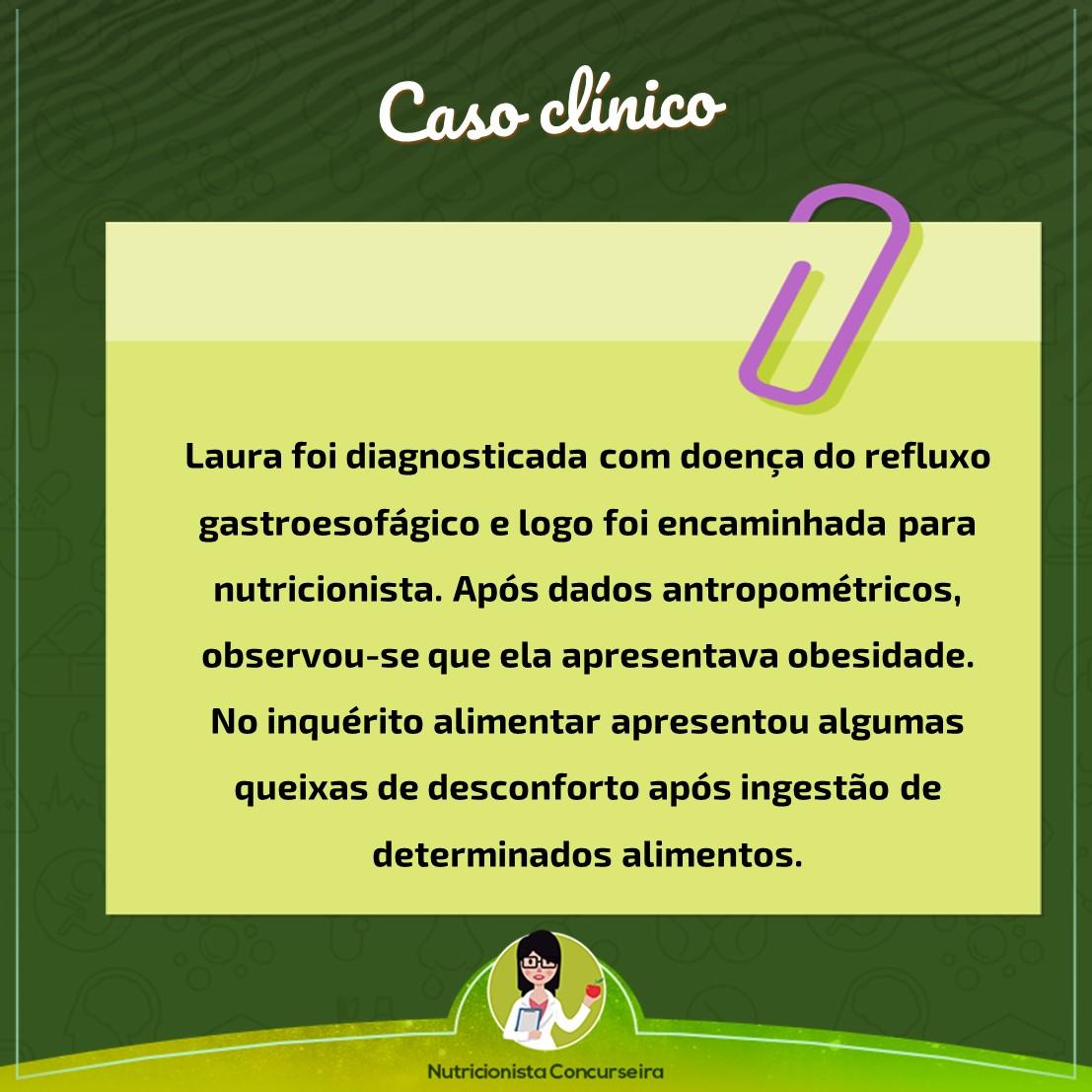 Caso Clínico: Doença do Refluxo Gastroesofágico | Nutrição
