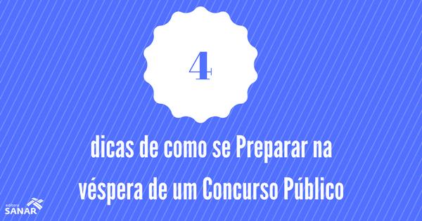4 dicas de como se preparar na véspera de um Concurso Público