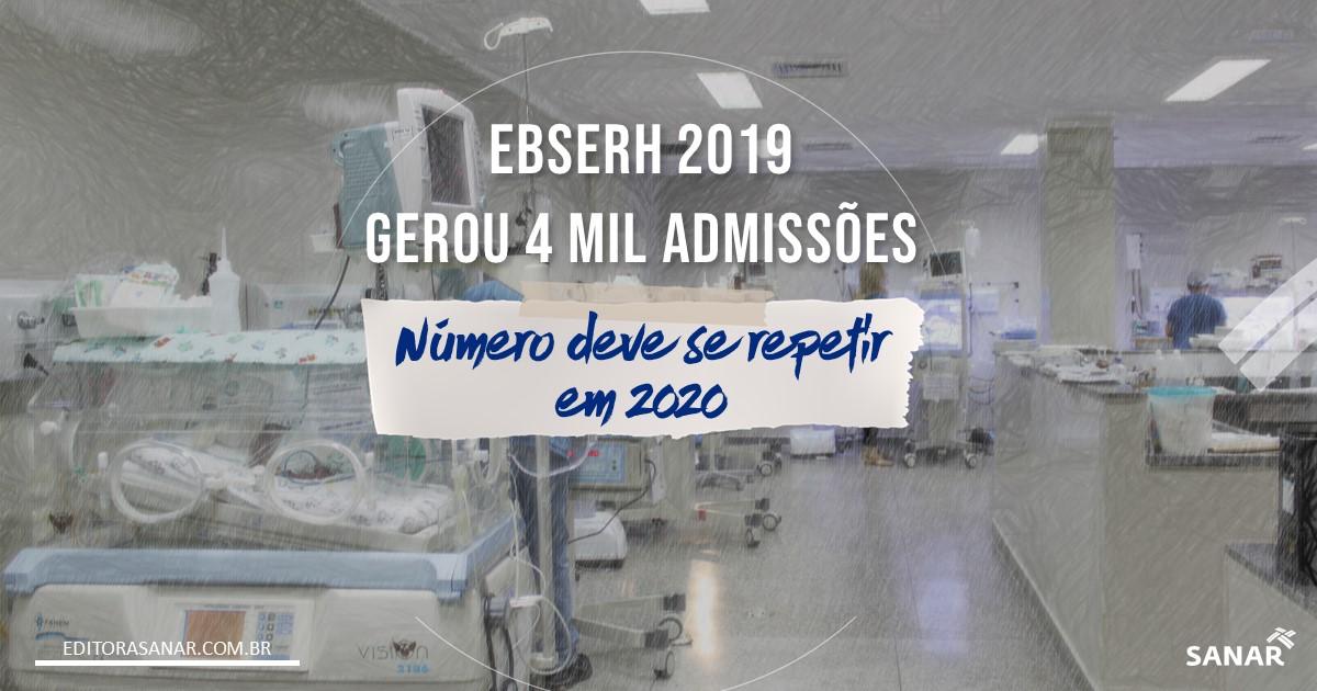 Concurso EBSERH gerou 4 mil admissões em 2019 e número deve se repetir!