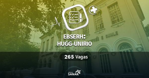 Concurso EBSERH HUGG-UNIRIO 2016 abre 265 vagas em Saúde