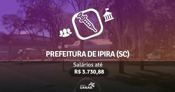 Prefeitura de Ipirá (SC): edital aberto com vaga para Enfermagem