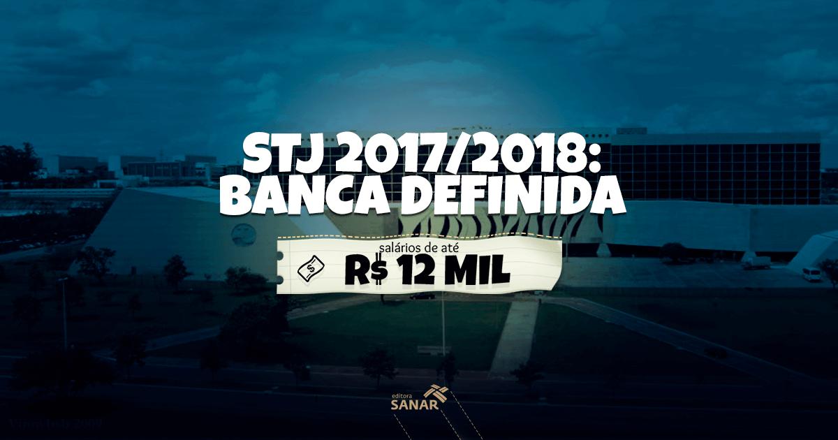 Concurso STJ 2017/2018 pagará até R$ 12 mil de salário inicial para nível superior