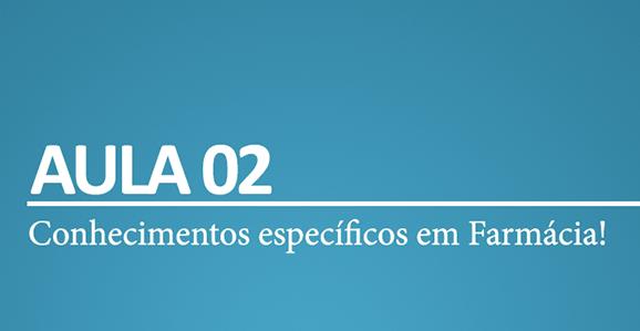 Ebook Aula 02 - Farmacêutico Concurseiro