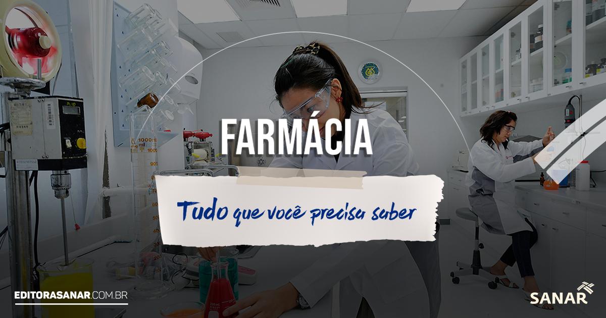 Farmácia: curso, mercado de trabalho, salário e mais!