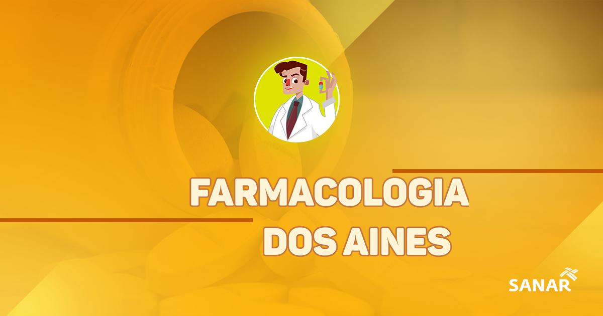 Farmacologia AINEs - Anti-inflamatórios não esteroidais - Sanar