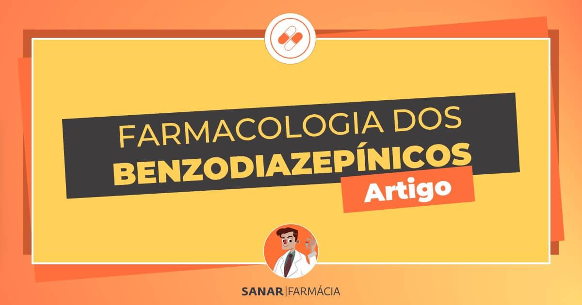 Farmacologia dos Benzodiazepínicos: Tudo em um só lugar!
