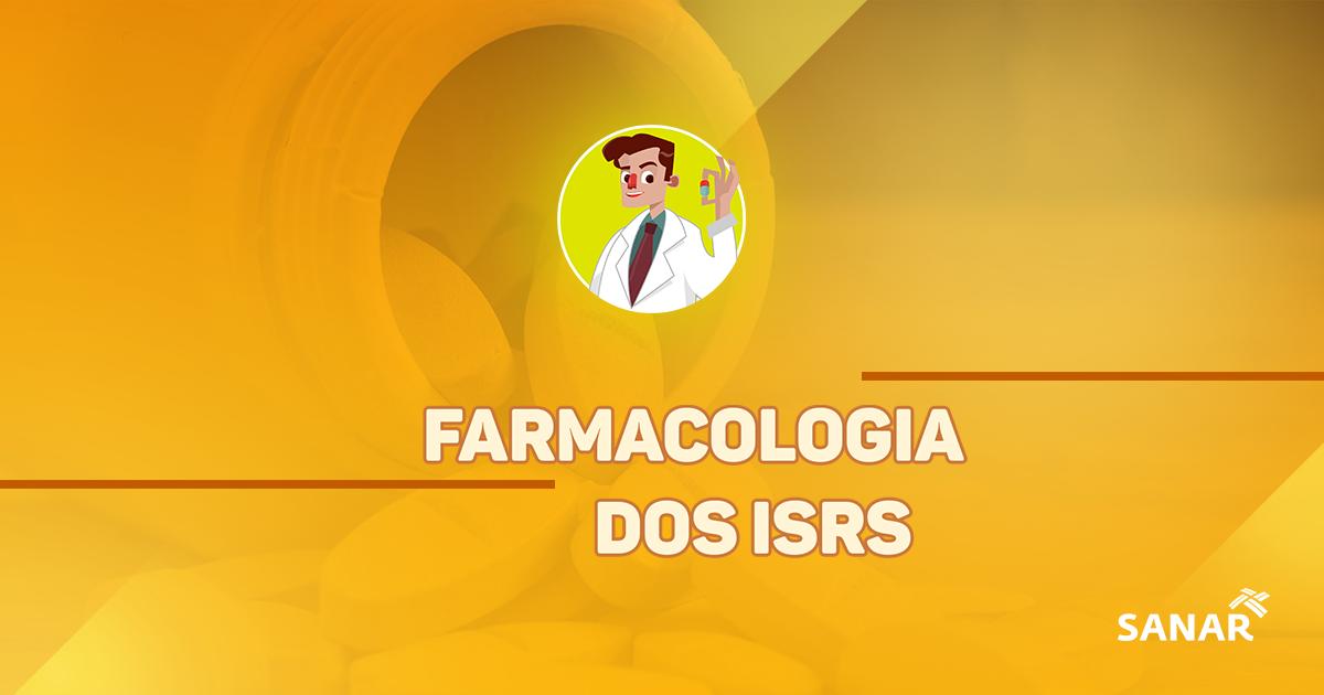 Farmacologia dos Inibidores Seletivos de Recaptação da Serotonina (ISRS) | Tudo em um só lugar