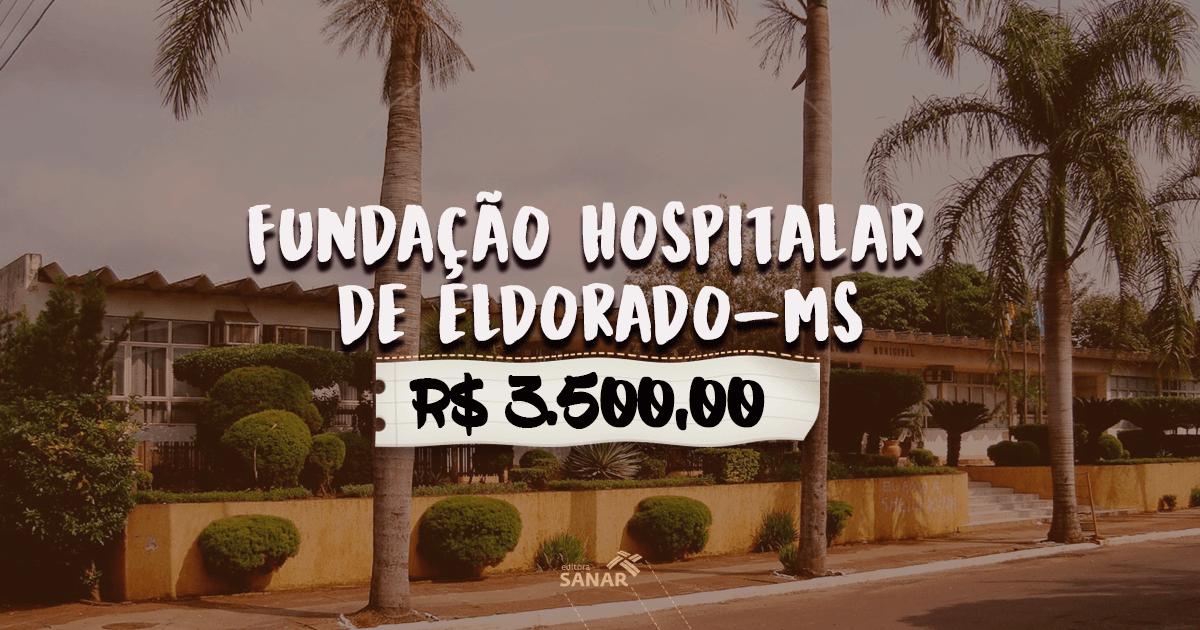 Fundação Hospitalar de Eldorado-MS: vaga para Farmacêutico com salário de R$ 3.500,00