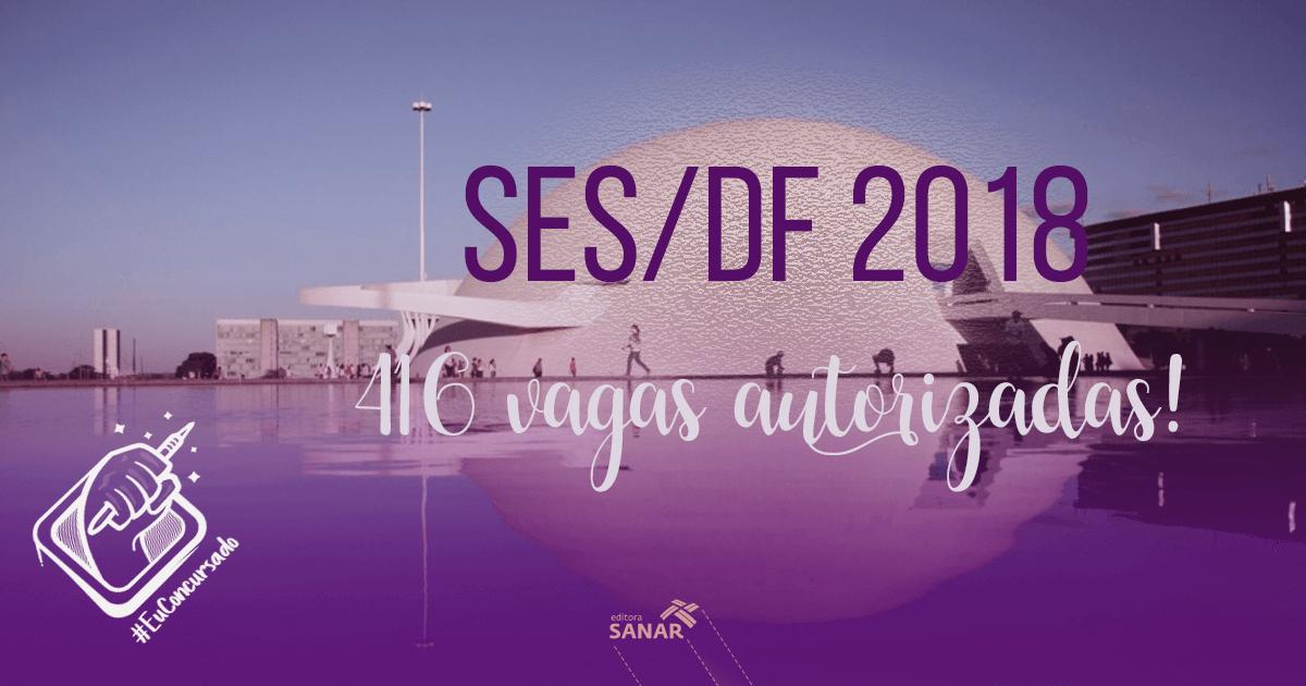 Concurso SES/DF 2018: liberada autorização de 416 vagas para enfermeiros e médicos