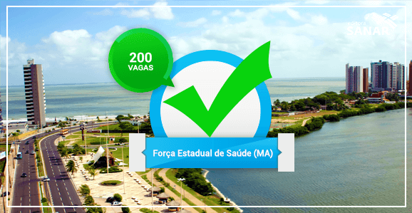 Força Estadual de Saúde abrirá concurso para 30 cidades no Maranhão