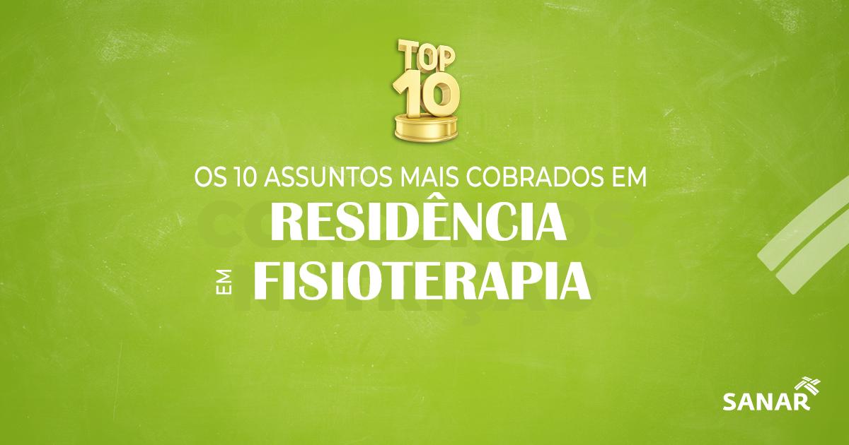 Os 10 assuntos mais cobrados em provas para Residência em Fisioterapia