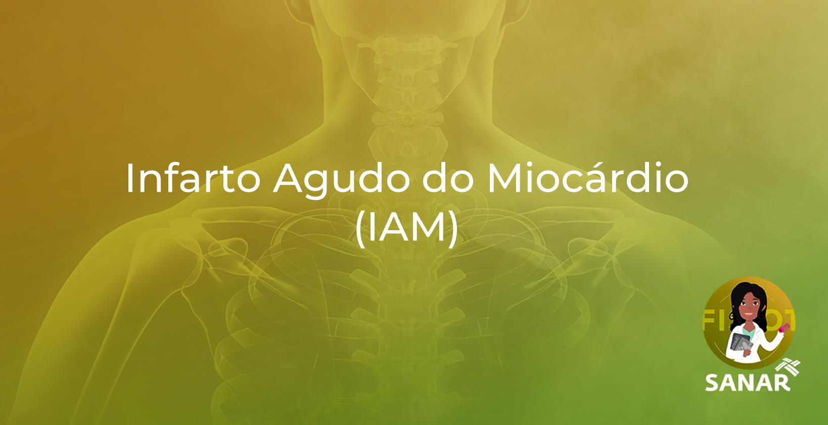 Infarto Agudo do Miocárdio (IAM) | Tudo que você precisa saber