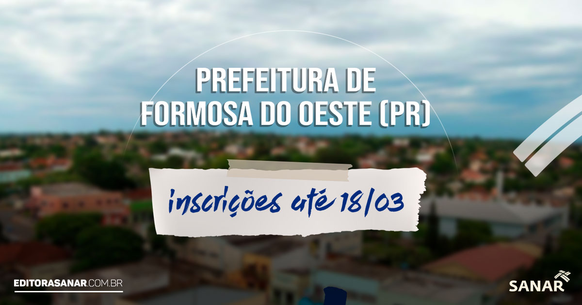 Concurso Prefeitura de Formosa do Oeste - PR: salário de até R$10,9 mil