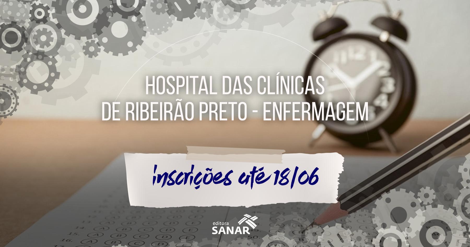 Concurso: Hospital das Clínicas de Ribeirão Preto (SP) divulga edital para Enfermeiros