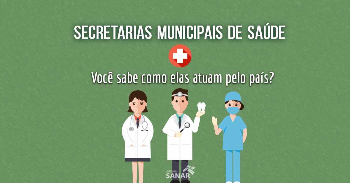 Secretarias Municipais de Saúde: Você sabe como elas atuam pelo país?