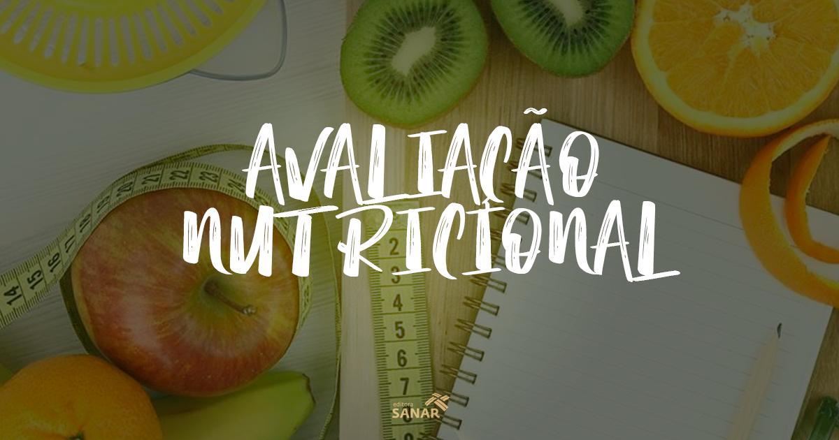 Vamos estudar um pouco de avaliação nutricional?