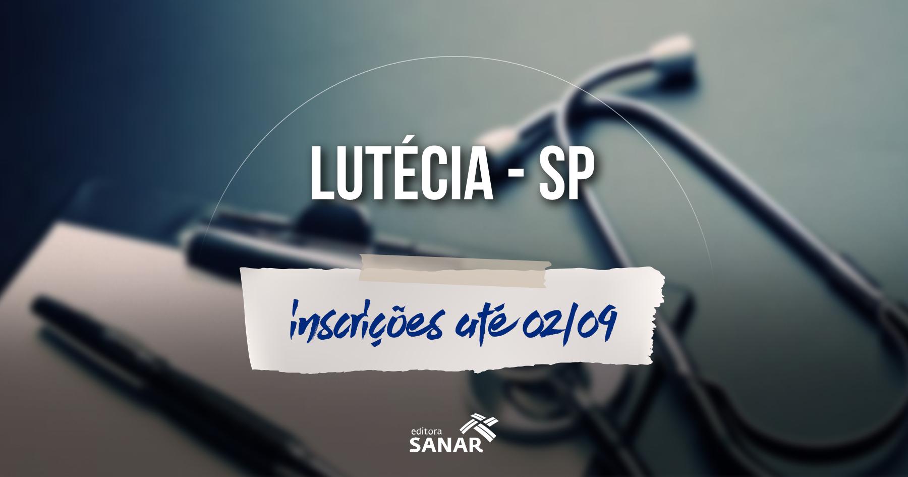 Concurso   Lutécia (SP) tem oportunidades para Médicos