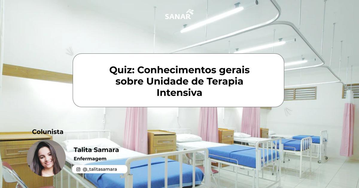 Quiz_ Conhecimentos gerais sobre Unidade de  Terapia Intensiva.jpg (72 KB)