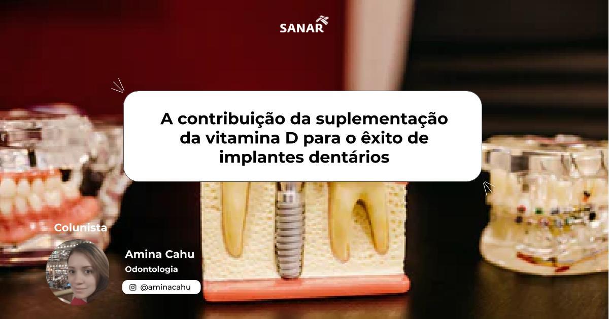 A contribuição da suplementação da vitamina D para o êxito de implantes dentários.jpg (83 KB)