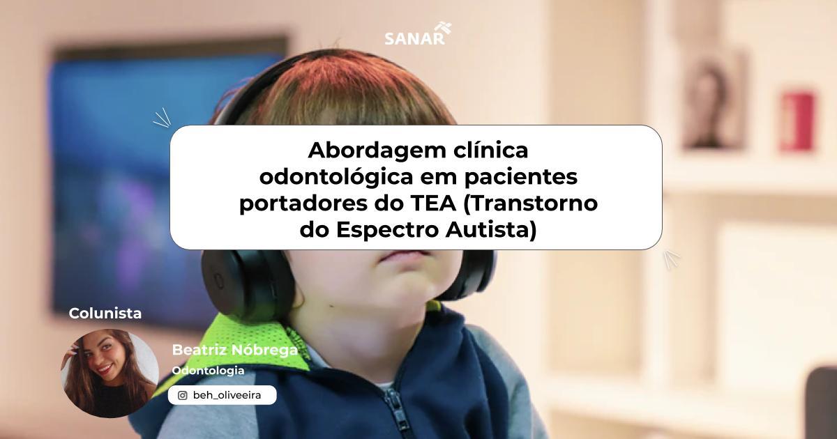 Abordagem clínica odontológica em pacientes portadores do TEA (Transtorno do Espectro Autista).jpg (67 KB)